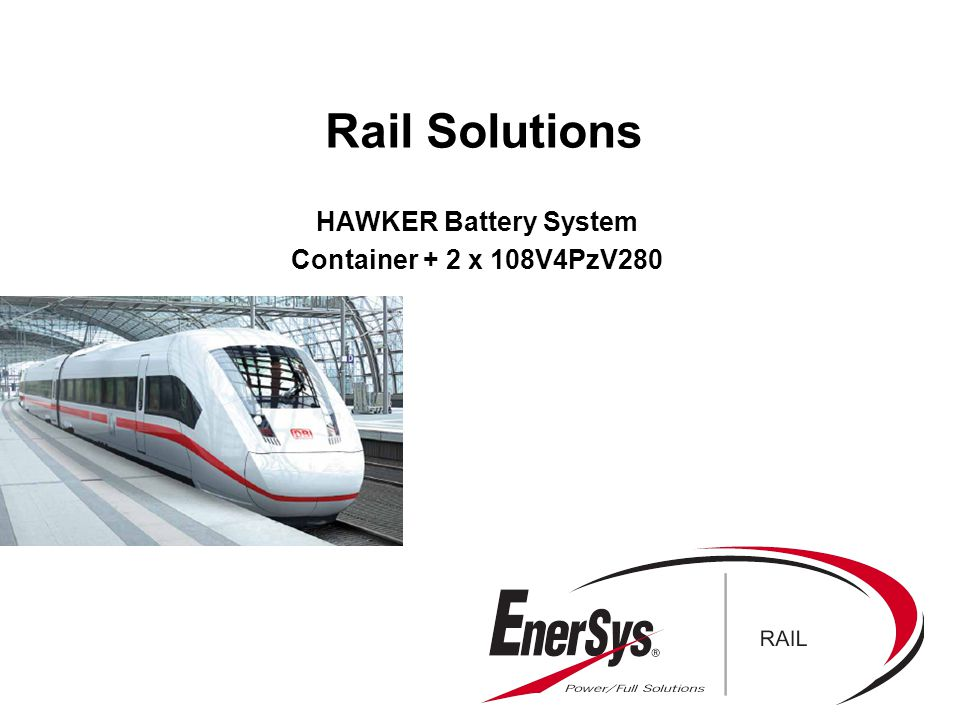 17/07/2015Enersys Rail Solutions2 Project details As part of the ICEx project, Siemens is developing for DB Fernverkehr AG a high- speed trainset with multi-system capability for use in Germany and Austria as well as potentially for use in Switzerland, the Netherlands, Poland, the Czech Republic, Slovakia, Hungary, France, Luxembourg, Denmark and Italy.