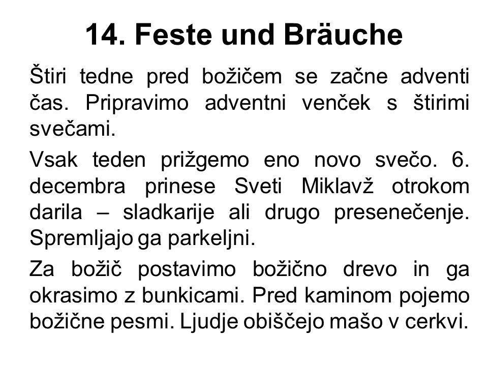 14. Feste und Bräuche Štiri tedne pred božičem se začne adventi čas.