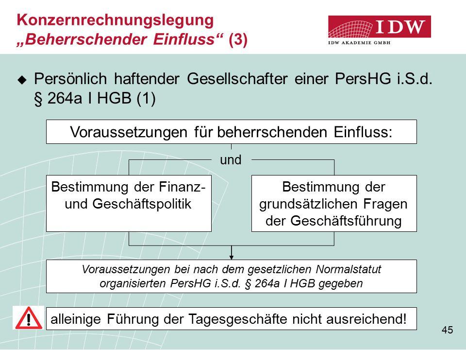 """45 Konzernrechnungslegung """"Beherrschender Einfluss (3)  Persönlich haftender Gesellschafter einer PersHG i.S.d."""