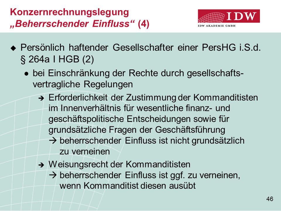 """46 Konzernrechnungslegung """"Beherrschender Einfluss (4)  Persönlich haftender Gesellschafter einer PersHG i.S.d."""