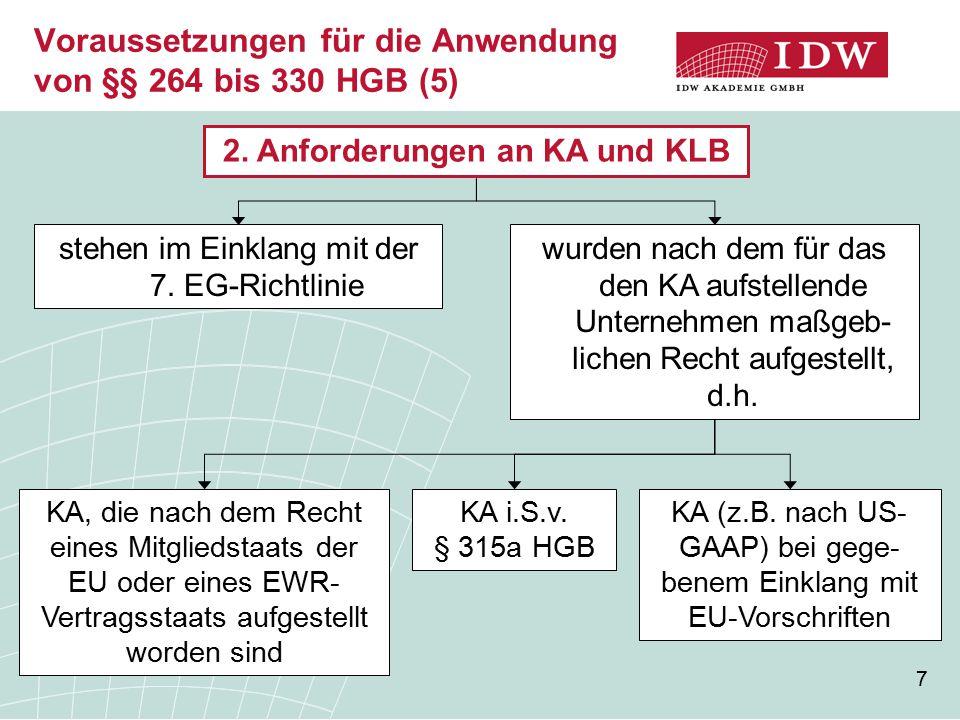 7 Voraussetzungen für die Anwendung von §§ 264 bis 330 HGB (5) 2.