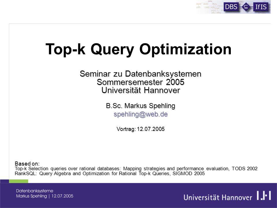 Seminar zu Datenbanksystemen Sommersemester 2005 Universität Hannover B.Sc.