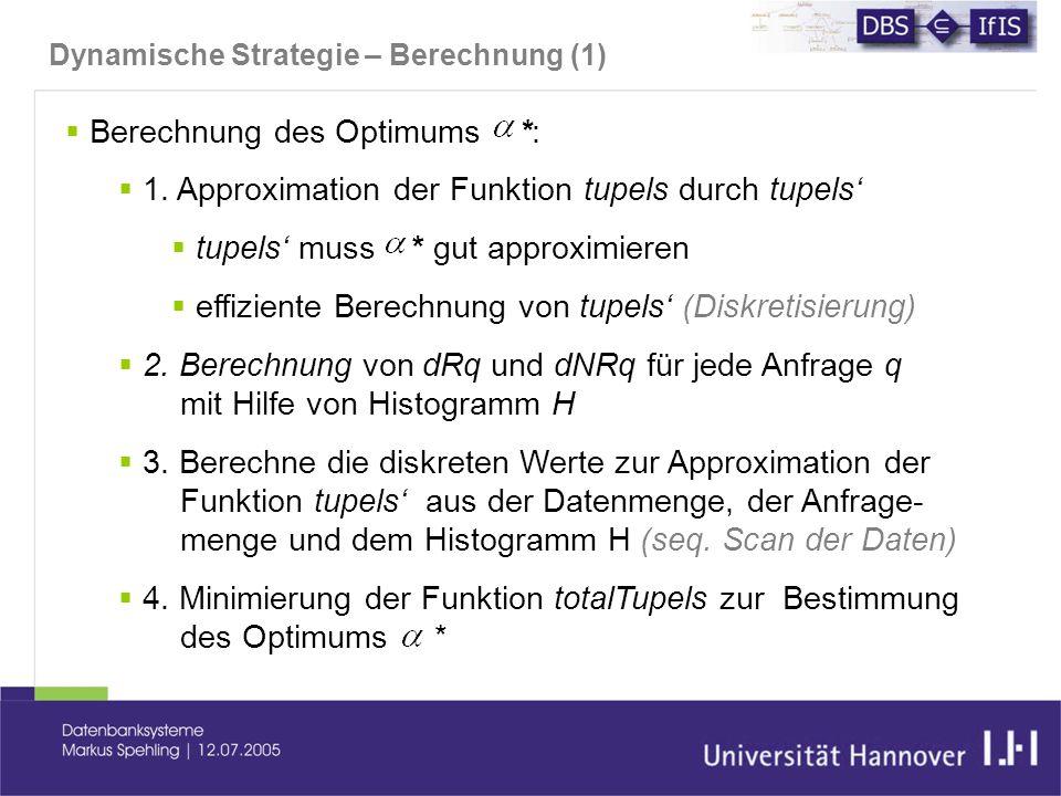 Dynamische Strategie – Berechnung (1)  Berechnung des Optimums *:  1.