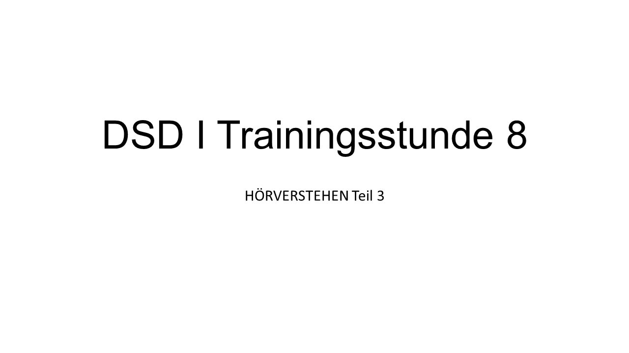 DSD I Trainingsstunde 8 HÖRVERSTEHEN Teil 3