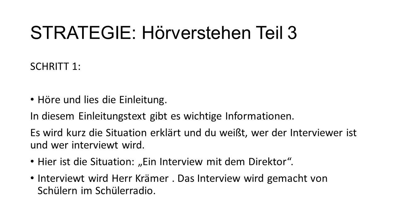 STRATEGIE: Hörverstehen Teil 3 SCHRITT 2: Markiere die wichtigen Informationen in den Aufgaben.