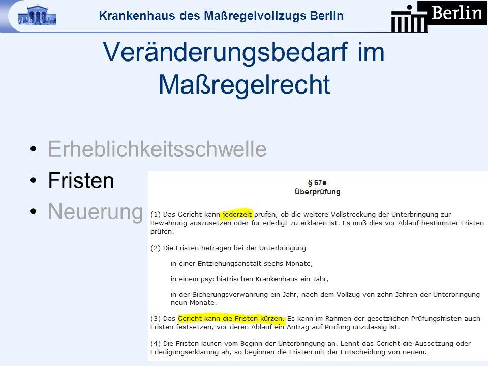 Krankenhaus des Maßregelvollzugs Berlin Veränderungsbedarf im Maßregelrecht Erheblichkeitsschwelle Fristen Neuerung bei Begutachtungen 13