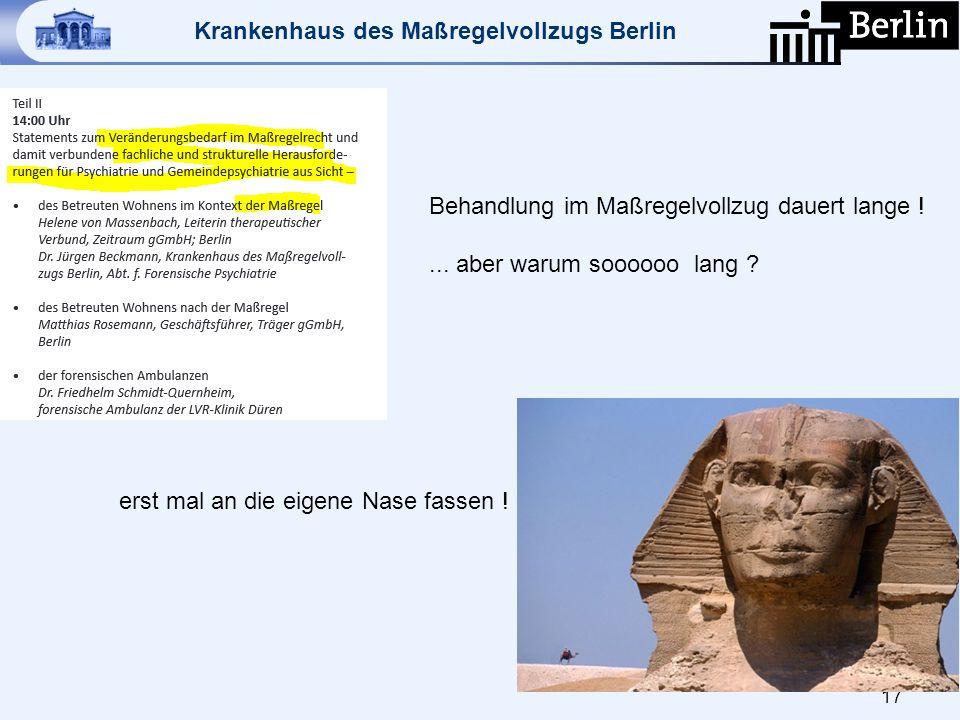 Krankenhaus des Maßregelvollzugs Berlin 17 Behandlung im Maßregelvollzug dauert lange !... aber warum soooooo lang ? erst mal an die eigene Nase fasse