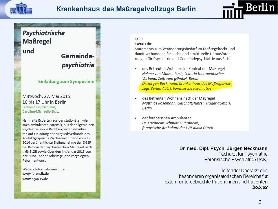 2 Dr. med. Dipl.-Psych. Jürgen Beckmann Facharzt für Psychiatrie Forensische Psychiatrie (BÄK) leitender Oberarzt des besonderen organisatorischen Ber