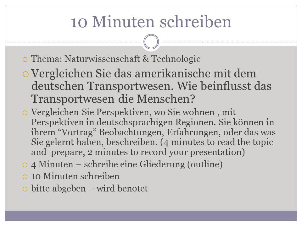 10 Minuten schreiben  Thema: Naturwissenschaft & Technologie  Vergleichen Sie das amerikanische mit dem deutschen Transportwesen.