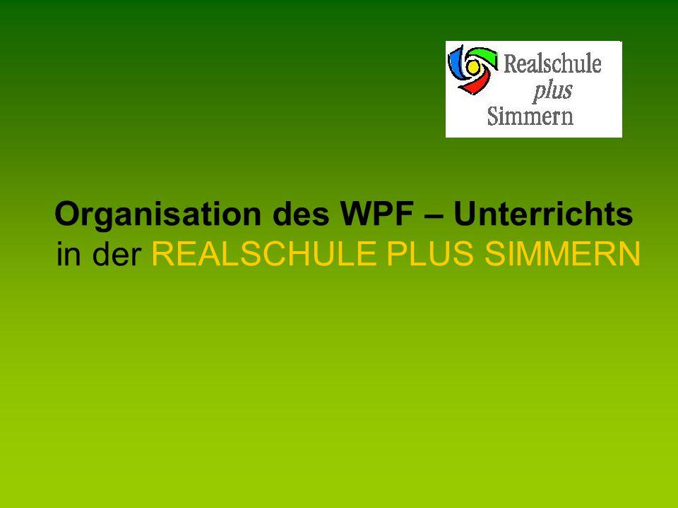 Organisation des WPF – Unterrichts in der REALSCHULE PLUS SIMMERN