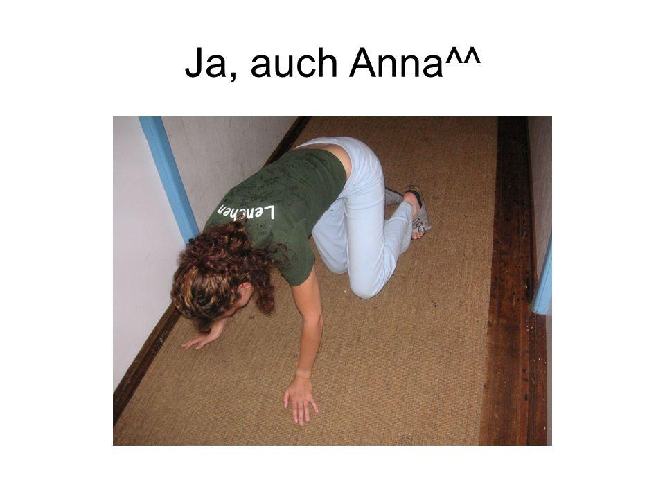 Ja, auch Anna^^