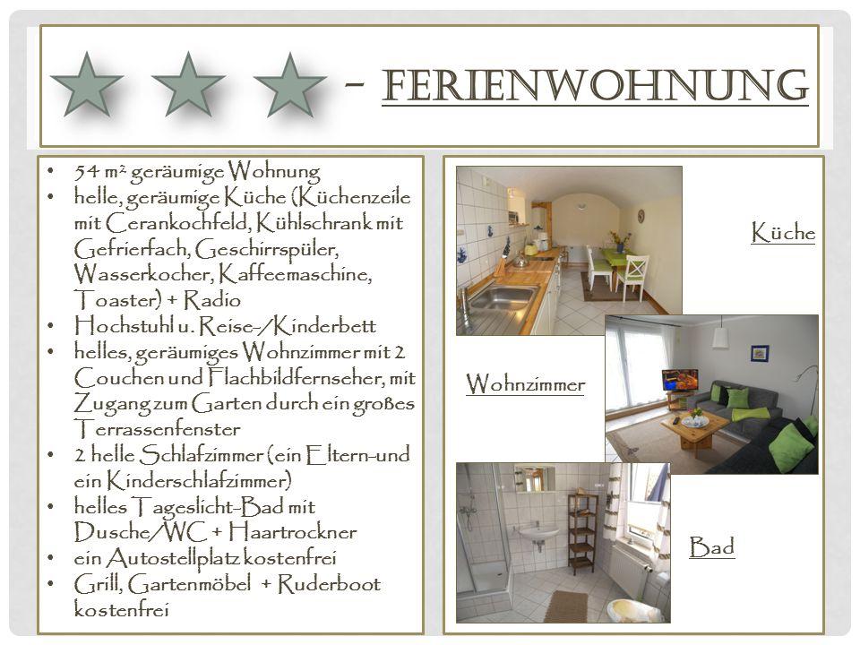 - FERIENWOHNUNG 54 m² geräumige Wohnung helle, geräumige Küche (Küchenzeile mit Cerankochfeld, Kühlschrank mit Gefrierfach, Geschirrspüler, Wasserkocher, Kaffeemaschine, Toaster) + Radio Hochstuhl u.