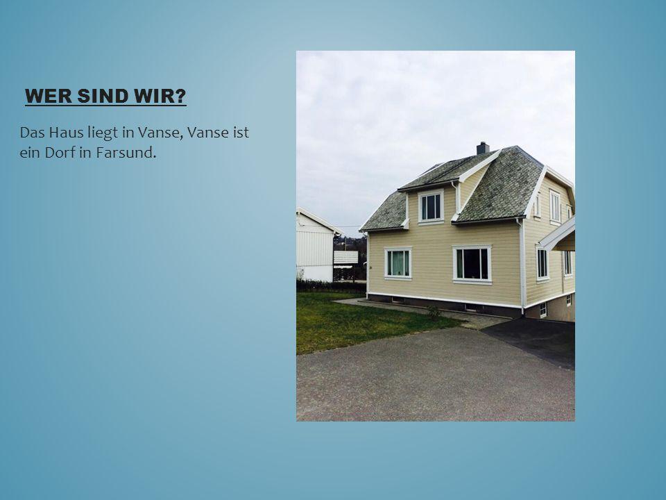 WER SIND WIR? Das Haus liegt in Vanse, Vanse ist ein Dorf in Farsund.