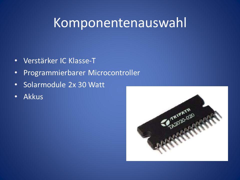 Komponentenauswahl Verstärker IC Klasse-T Programmierbarer Microcontroller Solarmodule 2x 30 Watt Akkus