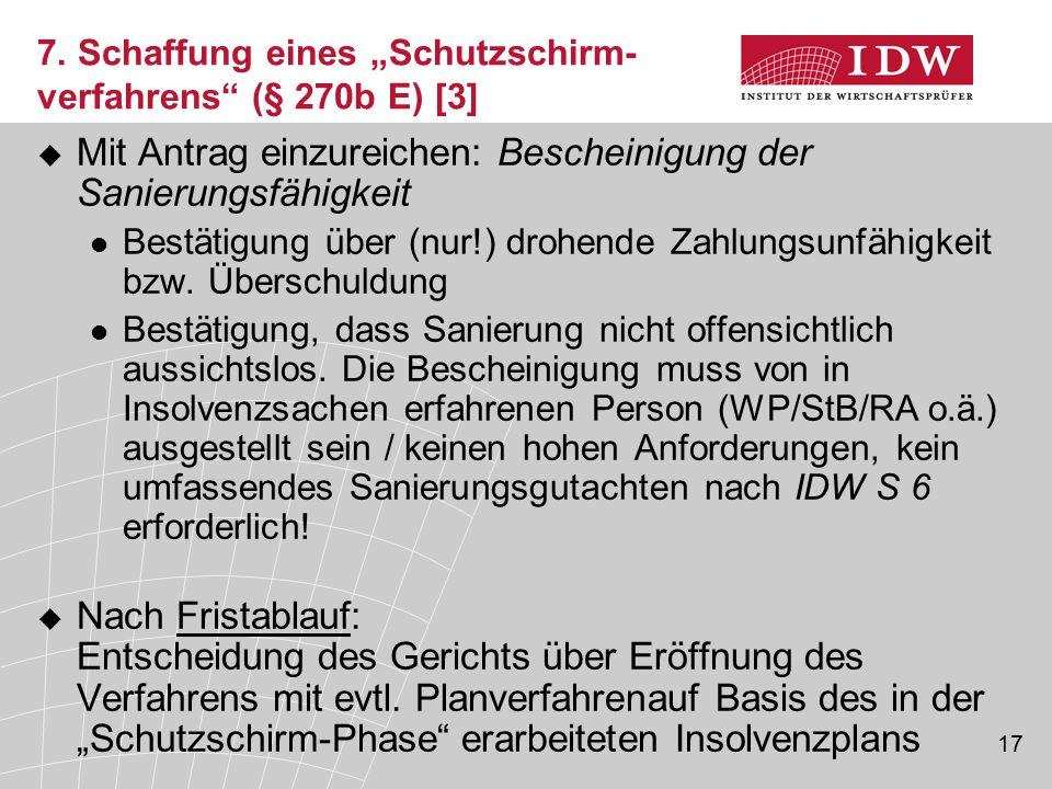 17  Mit Antrag einzureichen: Bescheinigung der Sanierungsfähigkeit Bestätigung über (nur!) drohende Zahlungsunfähigkeit bzw.