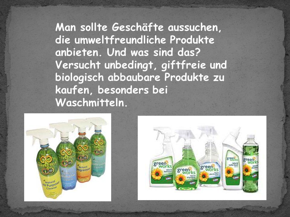 Man kann umweltfreundliche Produkte kaufen. Solche Produkte werden mit dieser bestimmten Symbole ausgezeichnet.