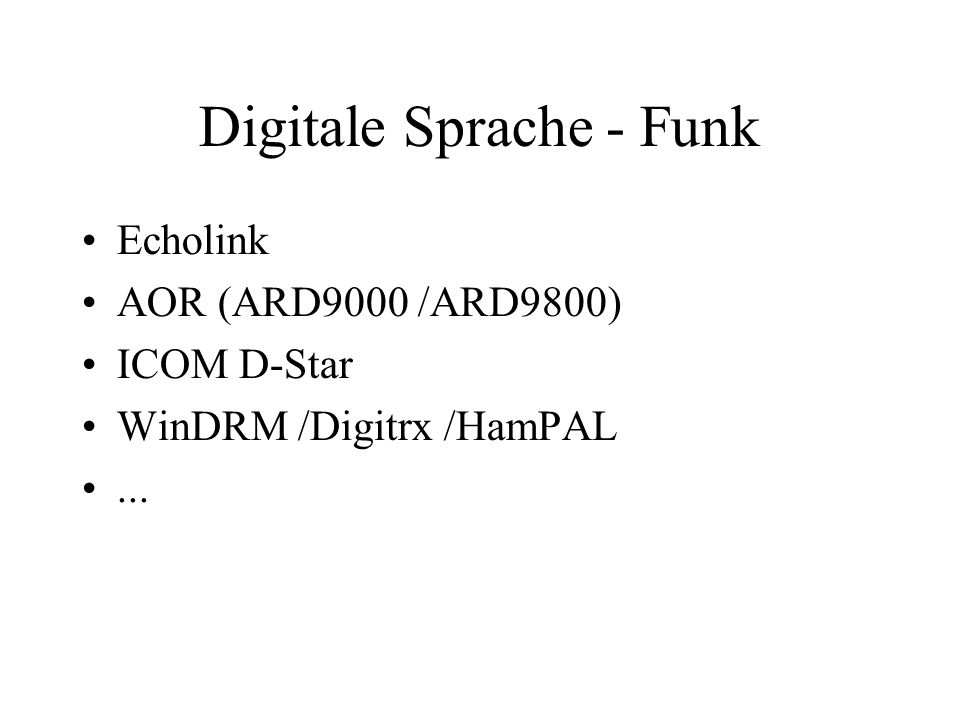 Digitale Sprache - Funk Echolink AOR (ARD9000 /ARD9800) ICOM D-Star WinDRM /Digitrx /HamPAL...