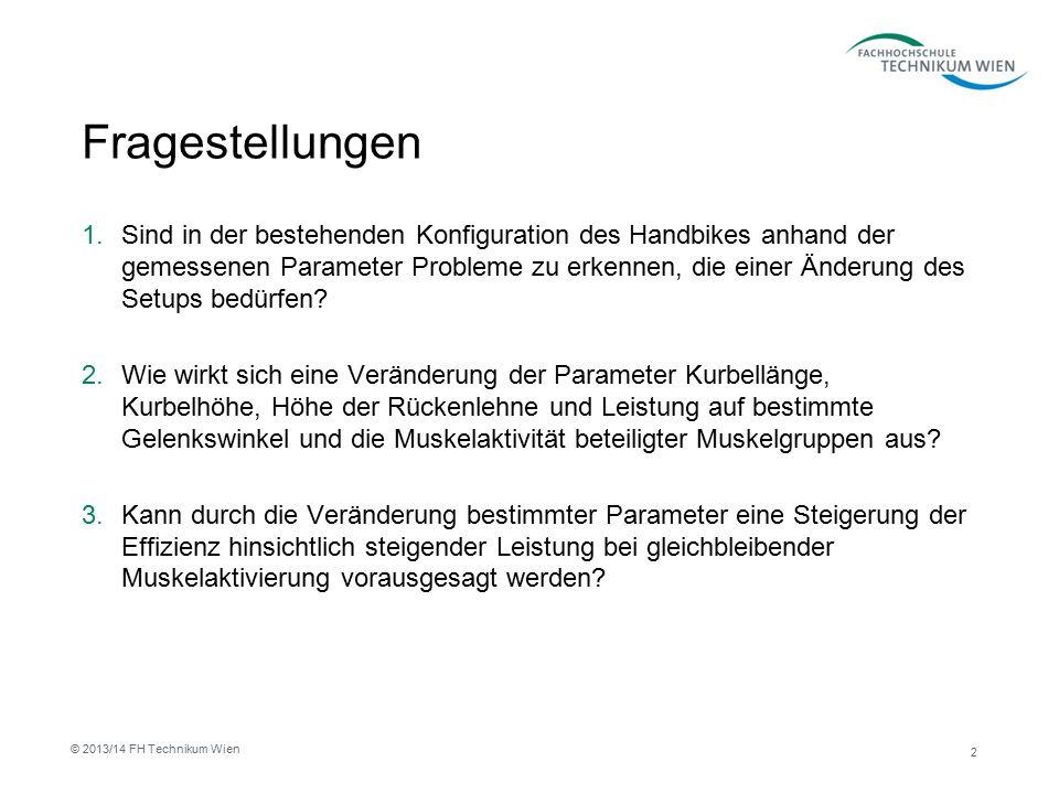 Fragestellungen 1.Sind in der bestehenden Konfiguration des Handbikes anhand der gemessenen Parameter Probleme zu erkennen, die einer Änderung des Set