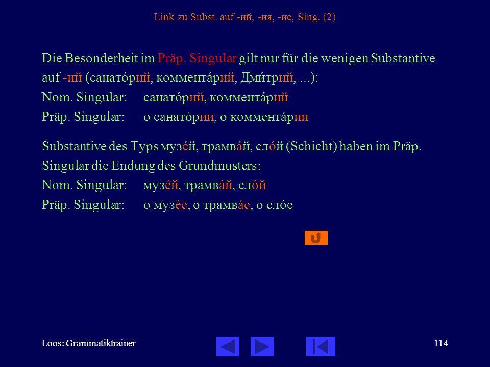 Loos: Grammatiktrainer114 Link zu Subst. auf -ий, -ия, -ие, Sing.