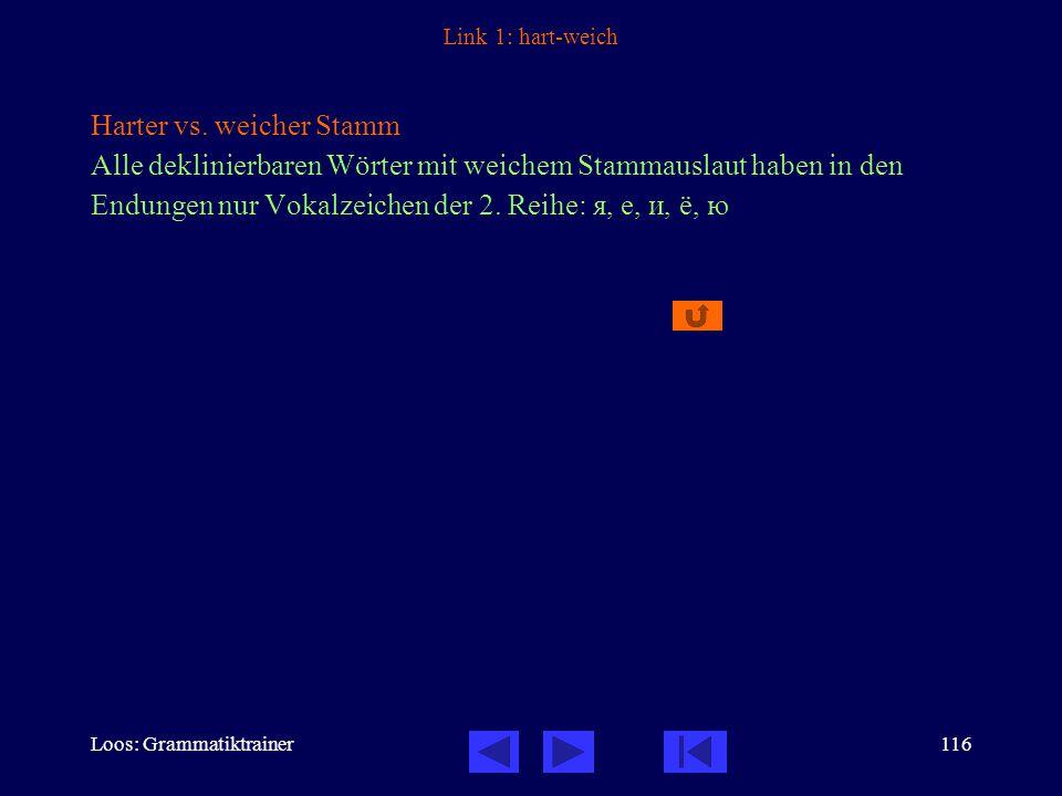 Loos: Grammatiktrainer116 Link 1: hart-weich Harter vs.