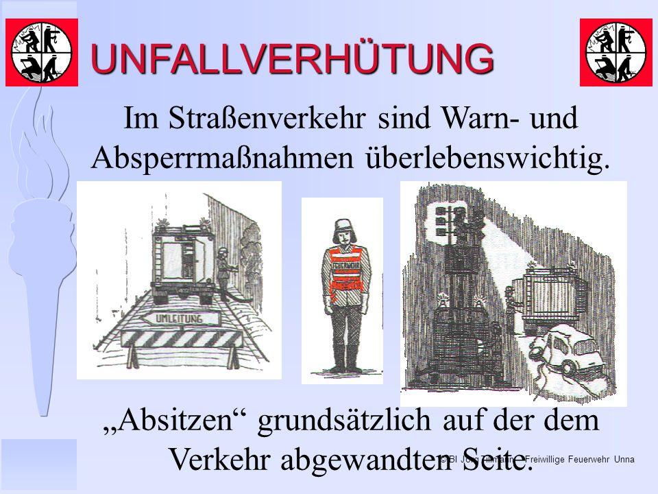 © BI Jörg Tillmann – Freiwillige Feuerwehr Unna Im Straßenverkehr sind Warn- und Absperrmaßnahmen überlebenswichtig.