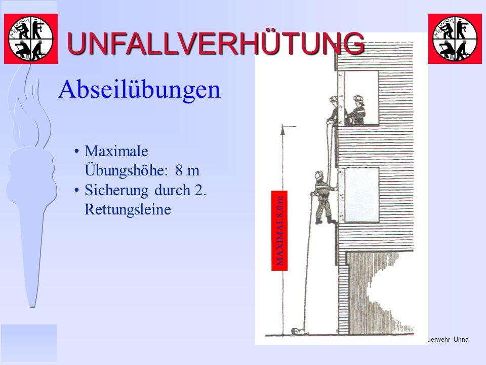© BI Jörg Tillmann – Freiwillige Feuerwehr Unna MAXIMAL 8,0 m Abseilübungen UNFALLVERHÜTUNG Maximale Übungshöhe: 8 m Sicherung durch 2.