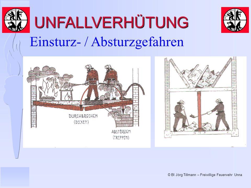 © BI Jörg Tillmann – Freiwillige Feuerwehr Unna UNFALLVERHÜTUNG Einsturz- / Absturzgefahren