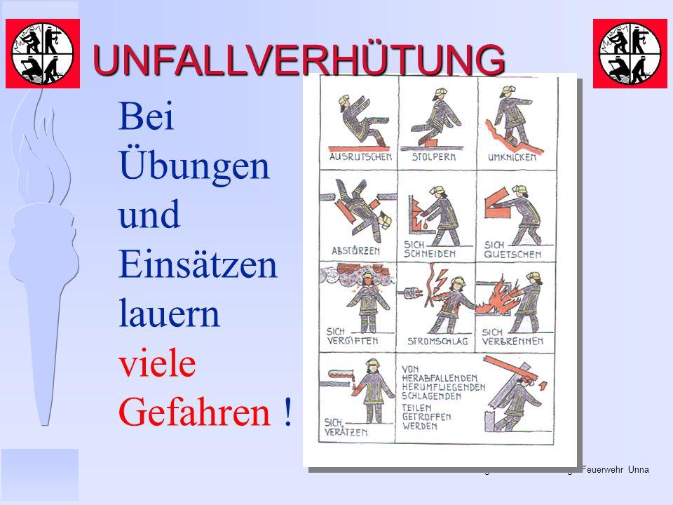 © BI Jörg Tillmann – Freiwillige Feuerwehr Unna Bei Übungen und Einsätzen lauern viele Gefahren .