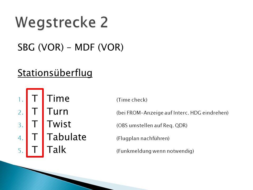 SBG (VOR) – MDF (VOR) Stationsüberflug 1.T Time (Time check) 2.