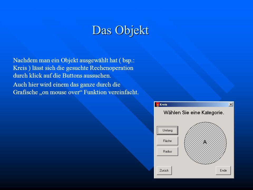 Das Objekt Nachdem man ein Objekt ausgewählt hat ( bsp.: Kreis ) lässt sich die gesuchte Rechenoperation durch klick auf die Buttons aussuchen.