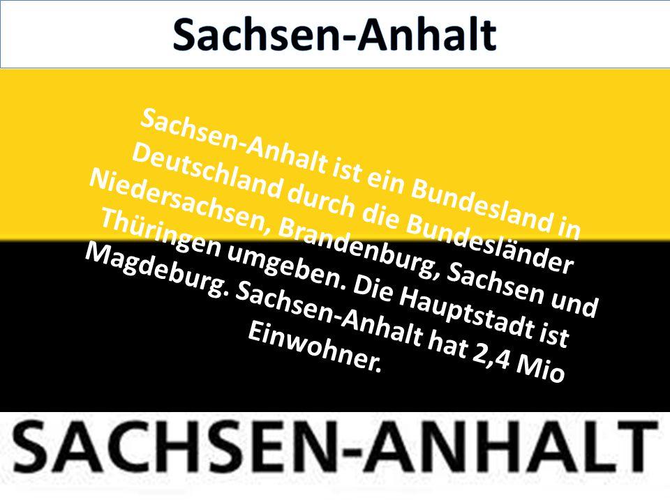 Sachsen-Anhalt ist ein Bundesland in Deutschland durch die Bundesländer Niedersachsen, Brandenburg, Sachsen und Thüringen umgeben. Die Hauptstadt ist