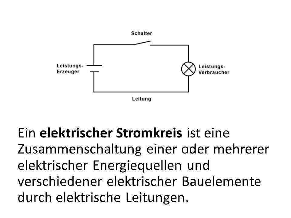 Ein elektrischer Stromkreis ist eine Zusammenschaltung einer oder mehrerer elektrischer Energiequellen und verschiedener elektrischer Bauelemente durch elektrische Leitungen.