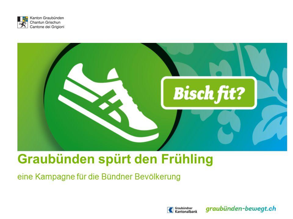 Graubünden spürt den Frühling eine Kampagne für die Bündner Bevölkerung