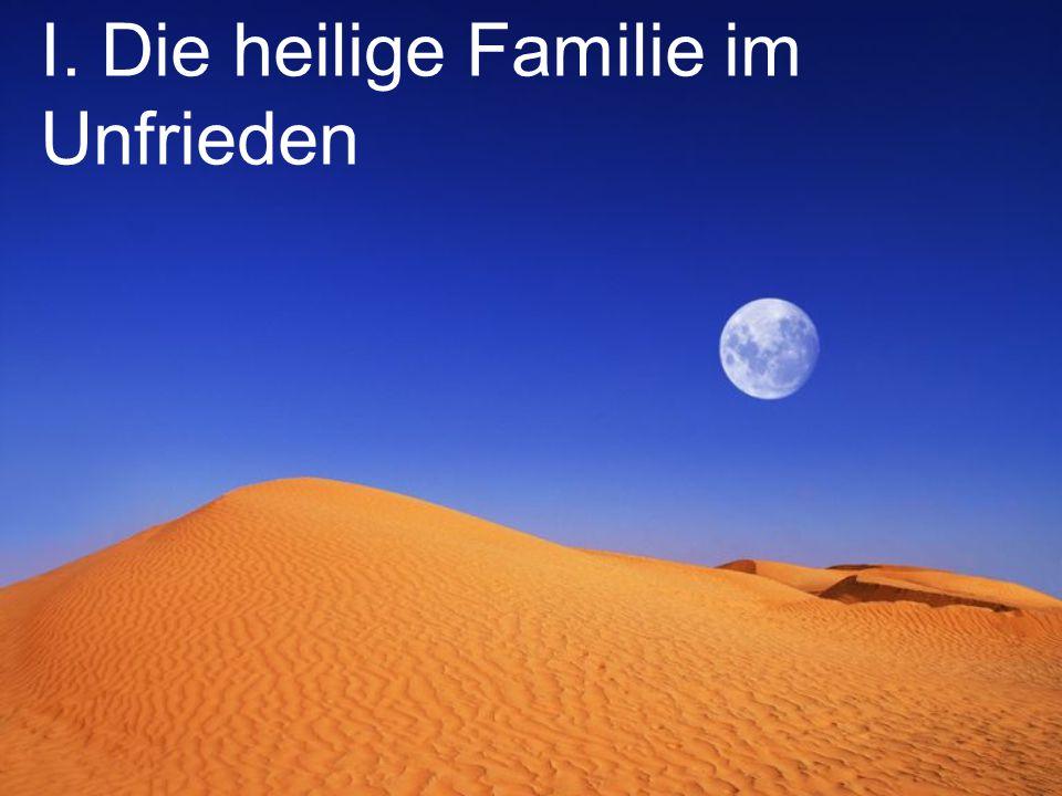 I. Die heilige Familie im Unfrieden