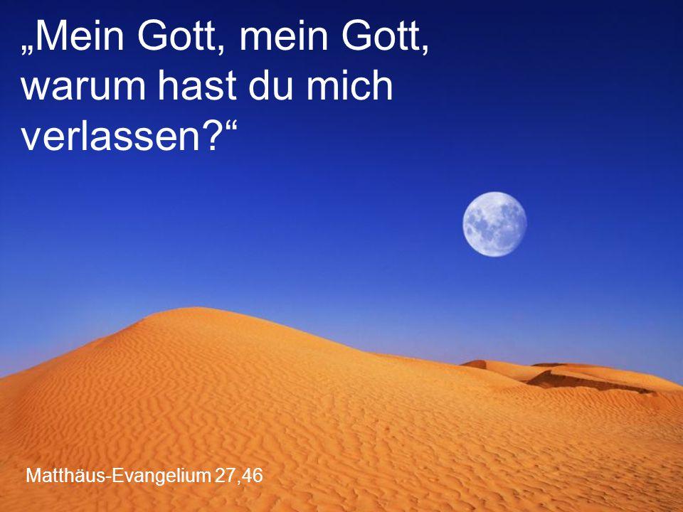 """Matthäus-Evangelium 27,46 """"Mein Gott, mein Gott, warum hast du mich verlassen?"""""""