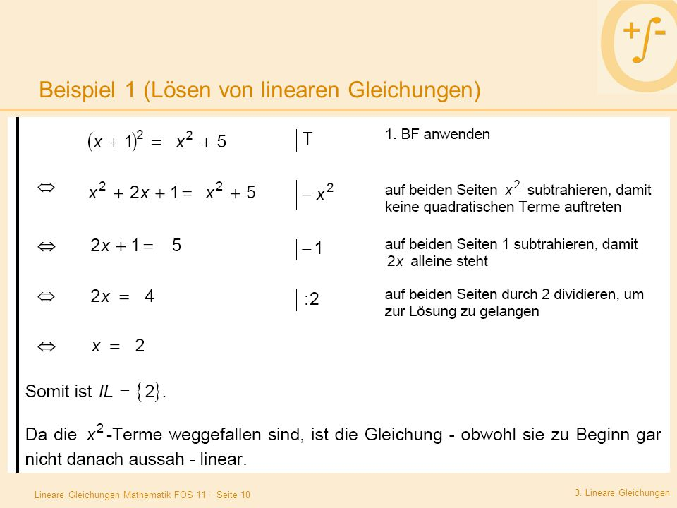 Lineare Gleichungen Mathematik FOS 11 · Seite 10 Beispiel 1 (Lösen von linearen Gleichungen) 3. Lineare Gleichungen Beispiel 1:.