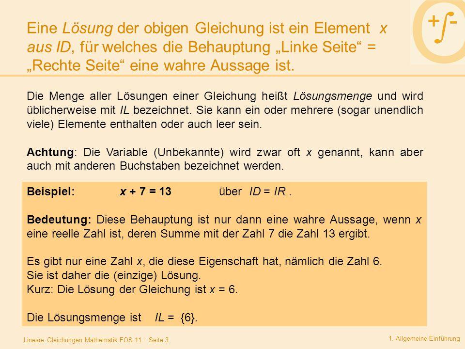 """Lineare Gleichungen Mathematik FOS 11 · Seite 3 Eine Lösung der obigen Gleichung ist ein Element x aus ID, für welches die Behauptung """"Linke Seite"""" ="""