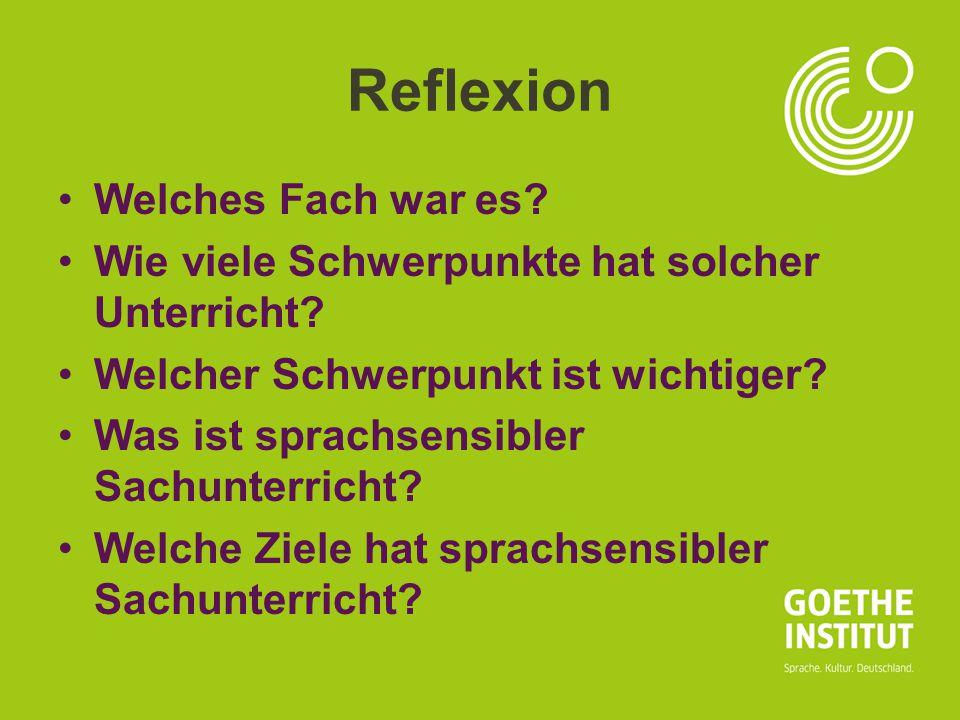 Seite 8 Reflexion Welches Fach war es? Wie viele Schwerpunkte hat solcher Unterricht? Welcher Schwerpunkt ist wichtiger? Was ist sprachsensibler Sachu