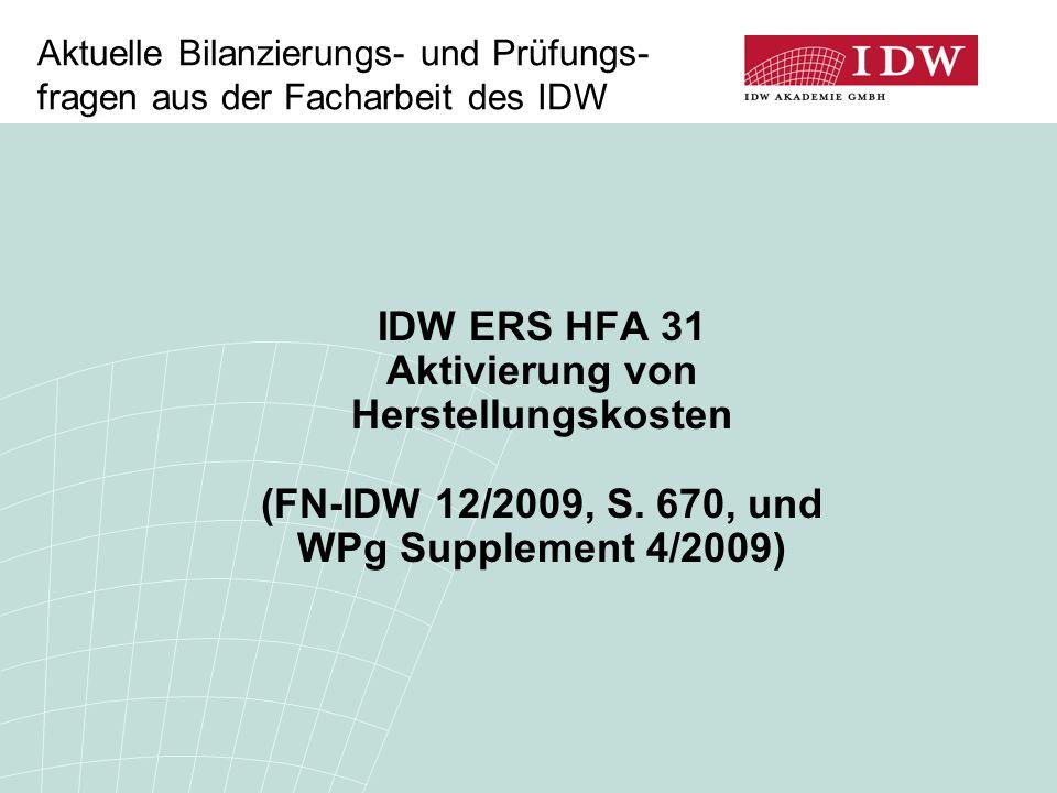 2 Aufbau des IDW ERS HFA 31  Definition  Zeitraum der Herstellung  Abgrenzung von Pflicht- und Wahlrechts- bestandteilen  Eliminierung von Leerkosten  Einbeziehung von Fremdkapitalzinsen  Zölle und Verbrauchsteuern