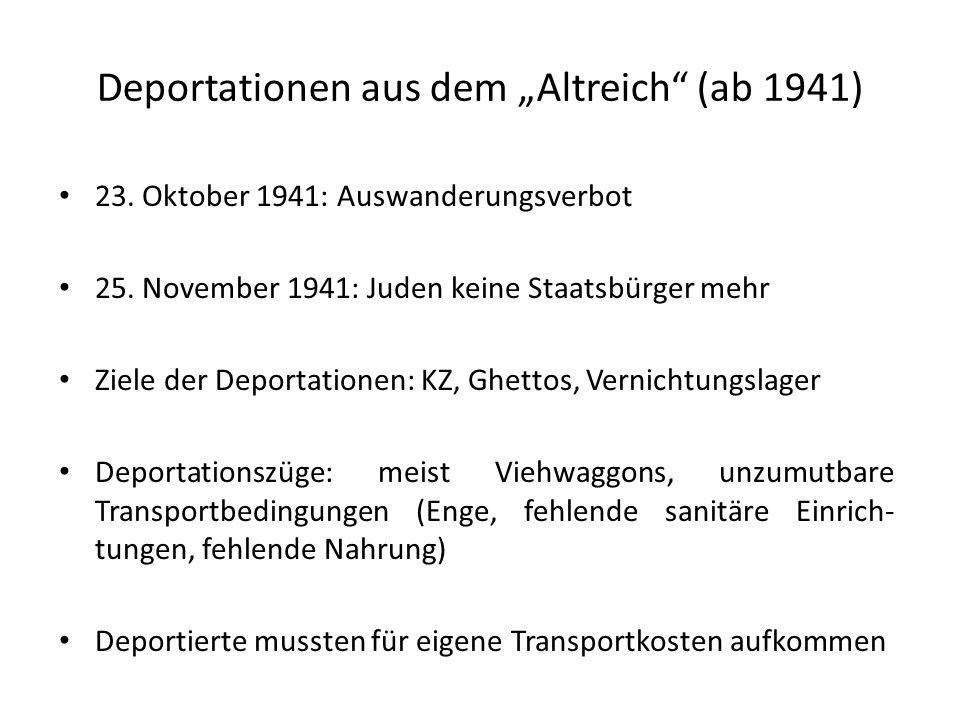"""Deportationen aus dem """"Altreich"""" (ab 1941) 23. Oktober 1941: Auswanderungsverbot 25. November 1941: Juden keine Staatsbürger mehr Ziele der Deportatio"""