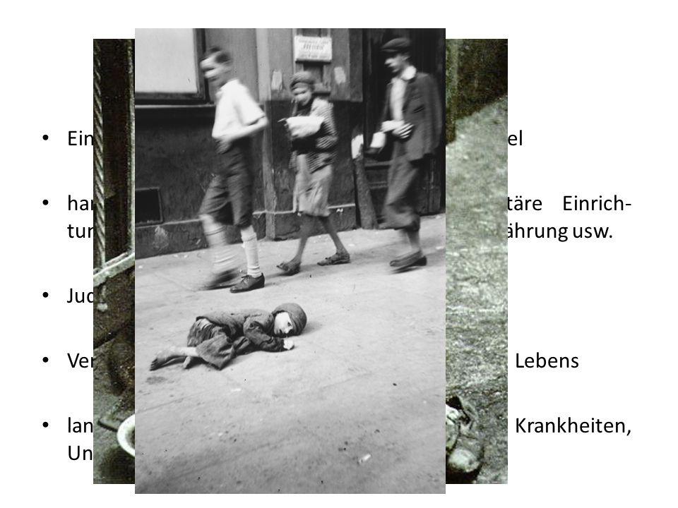 Ghettoisierung (bis 1943) Einrichtung hermetisch abgeriegelter Judenviertel harte Lebensbedingungen: mangelnde sanitäre Einrich- tungen, Überfüllung,
