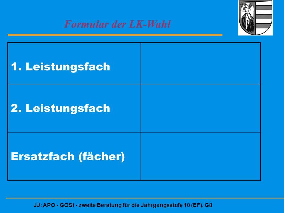 JJ: APO - GOSt - zweite Beratung für die Jahrgangsstufe 10 (EF), G8 Formular der LK-Wahl 1. Leistungsfach 2. Leistungsfach Ersatzfach (fächer)