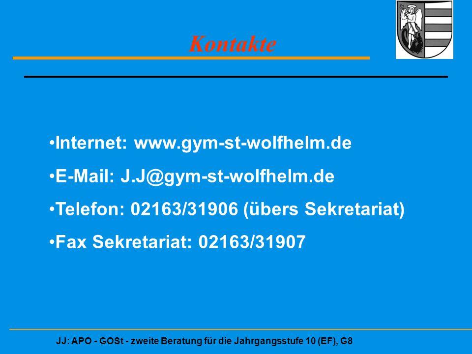 JJ: APO - GOSt - zweite Beratung für die Jahrgangsstufe 10 (EF), G8 Kontakte Internet: www.gym-st-wolfhelm.de E-Mail: J.J@gym-st-wolfhelm.de Telefon: