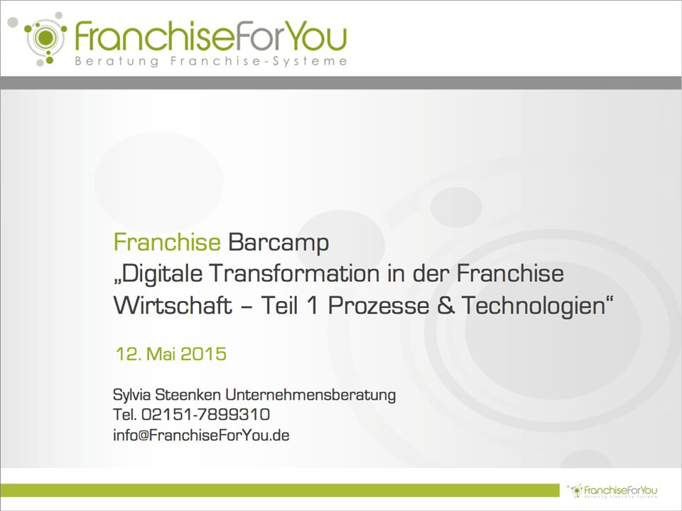 "Franchise Barcamp ""Digitale Transformation in der Franchise Wirtschaft – Teil 1 Prozesse & Technologien 12."