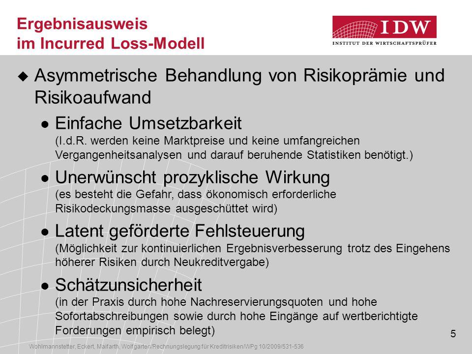 5 Ergebnisausweis im Incurred Loss-Modell Wohlmannstetter, Eckert, Maifarth, Wolfgarten/Rechnungslegung für Kreditrisiken/WPg 10/2009/531-536  Asymme