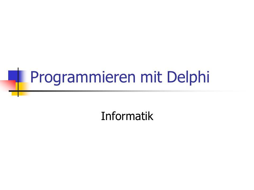 Programmieren mit Delphi Informatik
