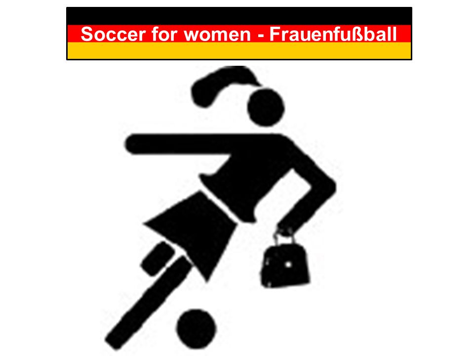 Soccer for women - Frauenfußball