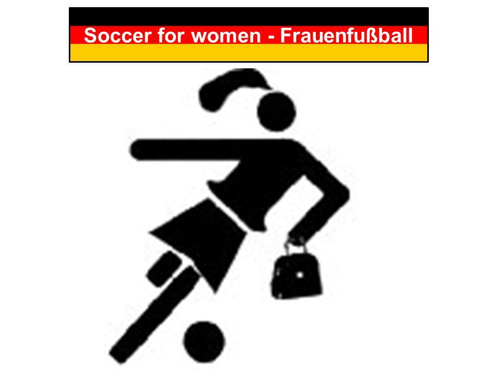 Soccer for women - Frauenfußball
