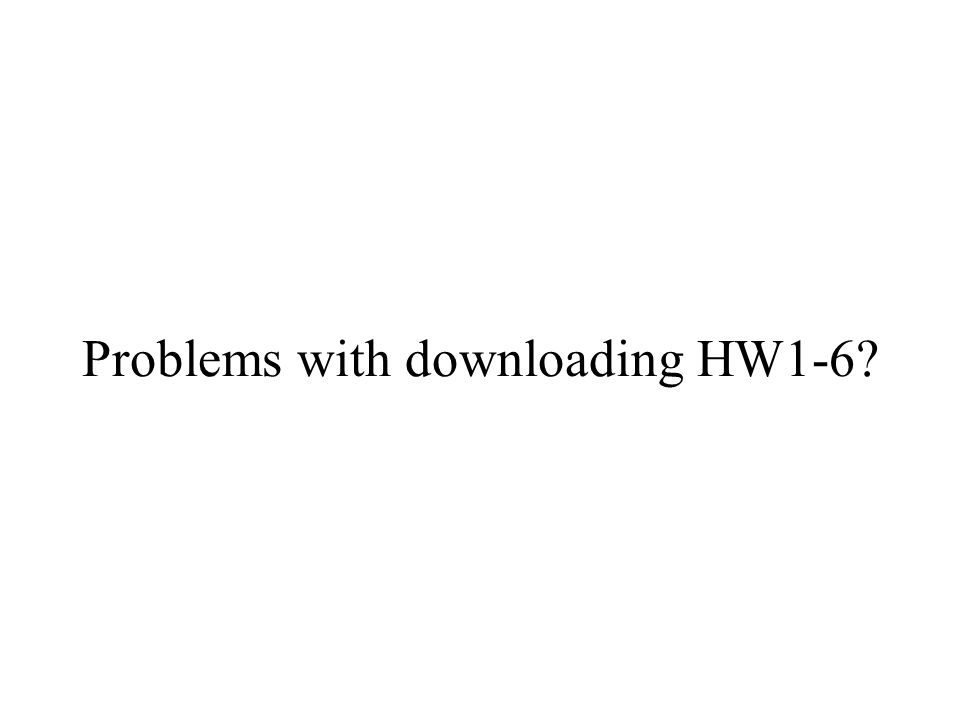 Problems with downloading HW1-6?