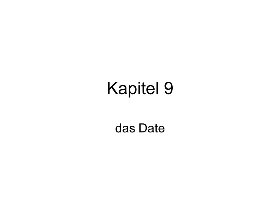 Kapitel 9 das Date